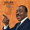 Not Now, I'll Tell You When/Count Basie And His Orchestra