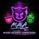 Mala (feat. Nio Garcia & Casper Mágico) [Remix]/Reykon