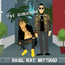 Voy subiendo (feat. Brytiago) [Lyric Video]/Rasel