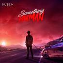 Something Human/Muse
