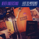 Never Understand (feat. Jeremih & Smokepurpp)/The Americanos