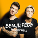 Moscow Mule (Acoustic Version)/Benji & Fede