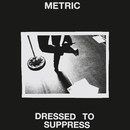 Dressed to Suppress/Metric