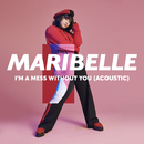 I'm A Mess Without You (Acoustic)/Maribelle