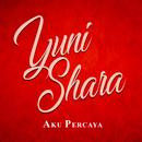 Aku Percaya/Yuni Shara