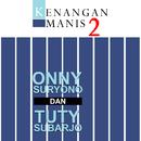 Kenangan Manis 2/Onny Suryono & Tuty Subarjo