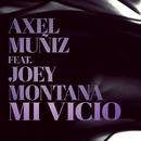 Mi Vicio (feat. Joey Montana)/Axel Muñiz