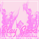 Stay Good (Alternate Version)/Adriiana