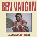 Ben Vaughn Blows Your Mind/Ben Vaughn