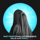 Hallucinogenics (Vallis Alps Remix)/Matt Maeson