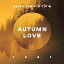 Autumn Love/Death Cab for Cutie