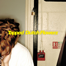 Tapped / Dutch Flowerz/Skream