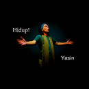 Hidup!/Yasin