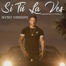 Si tú la ves/Nyno Vargas