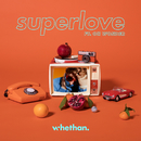 Superlove (feat. Oh Wonder)/Whethan