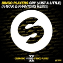 Cry (Just A Little) [A-Trak and Phantoms Remix]/Bingo Players
