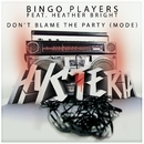 Don't Blame The Party (Mode) [feat. Heather Bright] [Radio Edit]/Bingo Players