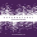 Supernatural (Shikari Sound System Remix)/The Slow Readers Club