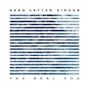 The Real You/Dead Letter Circus