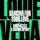 Dancing For Your Love (feat. Cindy Mizelle & Sharon Bryant)/Louie Vega