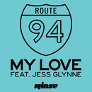 My Love (feat. Jess Glynne)/Route 94