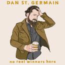 No Real Winners Here/Dan St. Germain