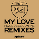 My Love (feat. Jess Glynne) [Remixes]/Route 94