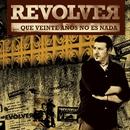 Que veinte años no es nada/Revolver