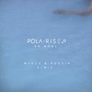 No More (Maruv & Boosin Remix)/Pola Rise