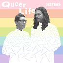 Queer Life/SISTERS