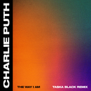 The Way I Am (Taska Black Remix)/Charlie Puth