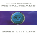 Inner City Life/Goldie