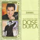 Dose dupla/Daniel