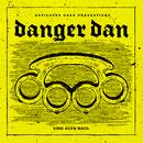 Eine aufs Maul/Danger Dan