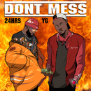 Don't Mess (feat. YG)/24hrs