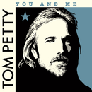 You and Me (Clubhouse Version, 2007)/Tom Petty & The Heartbreakers