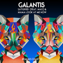 Satisfied (feat. MAX) / Mama Look at Me Now [Remixes, Pt. 1]/Galantis