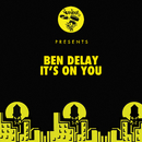 It's On You/Ben Delay