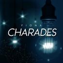 Charades/Fiona