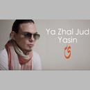 Ya Zhal Jud/Yasin