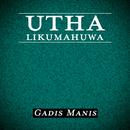 Gadis Manis/Utha Likumahuwa