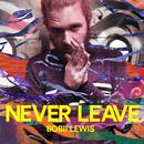 Never Leave/Bobii Lewis