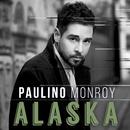 Alaska/Paulino Monroy