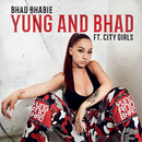 Yung and Bhad (feat. City Girls)/Bhad Bhabie