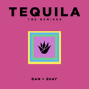 Tequila (The Remixes)/Dan + Shay