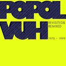 Revisited & Remixed 1970-1999/Popol Vuh