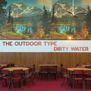 Dirty Water/The Outdoor Type