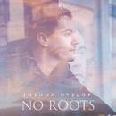 No Roots/Joshua Hyslop