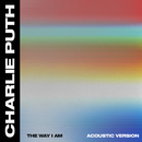The Way I Am (Acoustic)/Charlie Puth