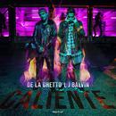 Caliente (feat. J Balvin)/De La Ghetto